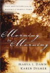 Morning by Morning: Daily Meditations from the Writings of Marva J. Dawn - Marva J. Dawn