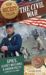 Top Secret Files of History: The Civil War: Spies, Secret Missions, and Hidden Facts from the Civil War - Stephanie Bearce