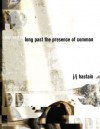 long past the presence of common - J/J Hastain