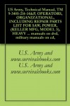 US Army, Technical Manual, TM 9-3405-214-14&P, OPERATORS, ORGANIZATIONAL, INCLUDING REPAIR PARTS LIST FOR SAW, POWER, (KELLER MFG, MODEL 3), HEAVY DUTY, ... manuals on dvd, military manuals on cd, - U.S. Army, www.survivalebooks.com
