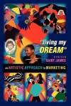 Living My Dream: An Artistic Approach to Marketing - Synthia Saint James