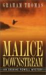 Malice Downstream - Graham Thomas