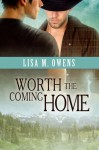 Worth the Coming Home - Lisa M. Owens