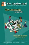 Investment Clubs: How to Start and Run One the Motley Fool Way - Selena Maranjian, Brian Bauer