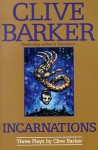 Incarnations: Three Plays - Clive Barker