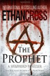 The Prophet: A Shepherd Thriller - Ethan Cross