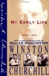 My Early Life, 1874-1904 - Winston Churchill, William Raymond Manchester