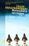 Melancholia sprzeciwu - László Krasznahorkai, Elżbieta Sobolewska
