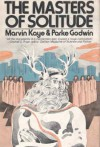 The Masters of Solitude - Marvin Kaye, Parke Godwin