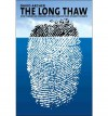 The Long Thaw: How Humans Are Changing the Next 100,000 Years of Earth's Climate (Science Essentials) - David Archer