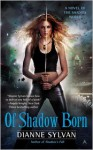 Of Shadow Born - Dianne Sylvan