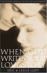 When God Writes Your Love Story - Eric Ludy