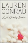 L.A. Candy Complete Collection: L.A. Candy, Sweet Little Lies, Sugar and Spice - Lauren Conrad