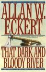 That Dark and Bloody River - Allan W. Eckert