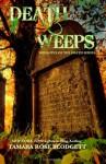 Death Weeps - Tamara Rose Blodgett
