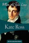 Whom the Gods Love: Julian Kestrel #3 - Kate Ross