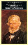 Selected Writings (Penguin Classics) - Thomas Carlyle, Alan Shelston