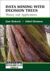 Data Mining with Decision Trees: Theory and Applications - Lior Rokach