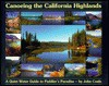 Canoeing The California Highlands: A Quiet Water Guide To Paddler's Paradise - John Coale