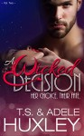 A Wicked Decision: A New Adult Paranormal Romance (The Kael Family Book 2) - T.S. Huxley, Adele Huxley