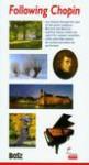 Following Chopin. The Guide - Kazimierz Kunicki, Tomasz Ławecki, Lilianna Olchowik-Adamowska