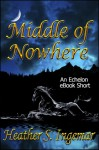 Middle of Nowhere - Heather S. Ingemar