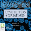 Love Letters of Great Men - Various Authors, Allan Corduner, Bolinda Publishing Pty Ltd