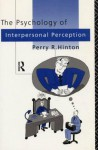 The Psychology of Interpersonal Perception - Perry Hinton