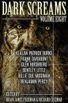 Dark Screams: Volume Eight - Bentley Little, Kealan Patrick Burke, Richard Chizmar, Frank Darabont, Brian James Freeman