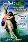 Soulful Sex: Erotic Tales of Fantasy and Romance Volumes I & II - Diana Laurence