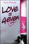 Love Is 4ever - Ilaria Marullo