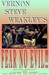 Fear No Evil - Vernon Steve Weakley
