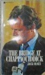 The Bridge At Chappaquiddick - Jack Olsen