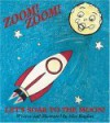 Zoom! Zoom! Let's Soar to the Moon - Alice Kaplan