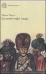 La morte segue i Magi - Hans Tuzzi