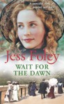 Wait For The Dawn - Jess Foley