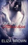 Undeniable Attraction - Eliza Brown