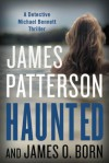 Haunted (Michael Bennett) - James Patterson, James O. Born