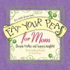 Eat Your Peas, Mom: Simple Truths and Happy Insights - Cheryl Karpen