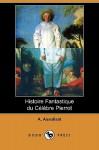 Histoire Fantastique Du Celebre Pierrot (Dodo Press) - Alfred Assollant