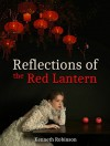 Reflections of the Red Lantern: An Engrossing and Vivid Thriller Story - Kenneth Robinson