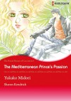 The Mediterranean Princes's Passion - The Royal House fo Cacciatore 1 (Harlequin comics) - Sharon Kendrick, Yukako Midori