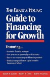The Ernst & Young Guide to Financing for Growth - Daniel R. Garner