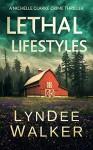 Lethal Lifestyles - LynDee Walker