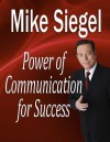 Power Communication for Success - Mike Siegel