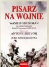 Pisarz na wojnie. Wasilij Grossman na szlaku bojowym Armii Czerwonej 1941-1945 - Antony Beevor, Luba Winogradowa