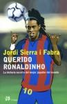 Querido Ronaldinho - Jordi Sierra i Fabra