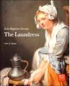 Jean-Baptiste Greuze: The Laundress - Colin B. Bailey