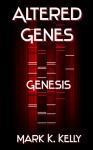 Altered Genes: Genesis - Mark Kelly