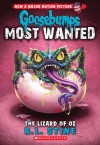 Lizard of Oz (Goosebumps: Most Wanted #10) - R.L. Stine